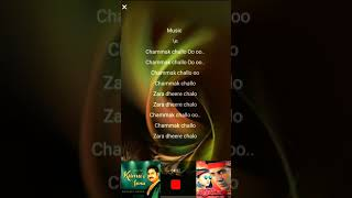 Chammak Challo Zara Dheere Chalo full video karaoke track with scrolling lyrics