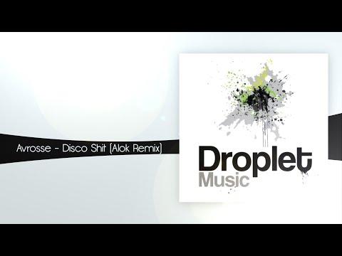 Avrosse - Disco Shit (Alok Remix) [Droplet Music]