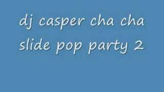 dj casper cha cha slide pop party 2