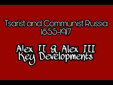 Tsarist and Communist Russia: Alex II and Alex III