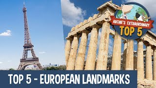 European Landmarks | Archie's Extraordinary Top 5