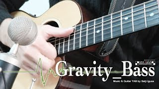 New Song !! Gravity_Bass [Seiji Igusa] Fingerstyle Guitar