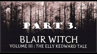 Blair Witch Volume III: The Elly Kedward Tale walkthrough part 3.
