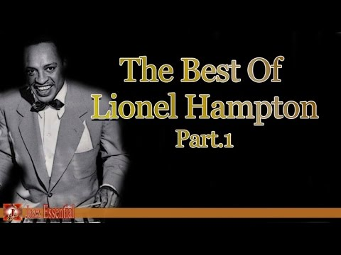The Best of Lionel Hampton - Part 1 | Jazz Music