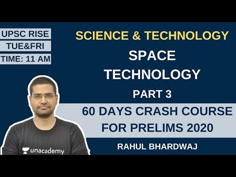 Space Technology Part 3 | Science & Technology | 60 Days Crash Course for Prelims 2020