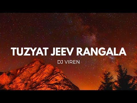 Tuzyat Jeev Rangala || In EDM Mix || DJ Viren || SG Production