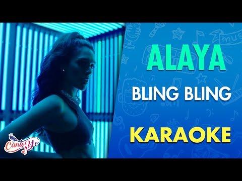 Alaya - Bling Bling (Karaoke)   CantoYo