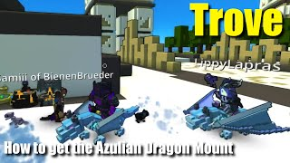 Trove How to get the Azulian Dragon Mount