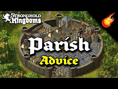 Parish Advice for Beginners, a Ramble - STRONGHOLD KINGDOMS