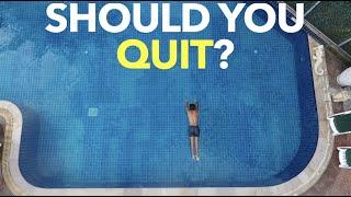 Should You Quit?