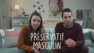 Le Tuto - Le Préservatif Masculin thumbnail