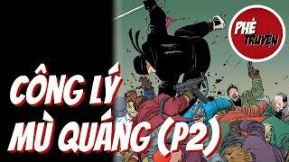 CÔNG LÝ MÙ QUÁNG (P2) | DAREDEVIL: THE MAN WITHOUT FEAR (P2)