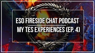 ESO Fireside Chat Podcast - My TES Experiences - Ep. 4