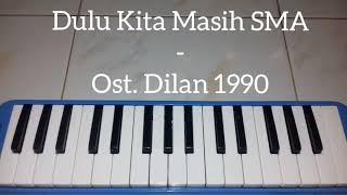 Dulu Kita Masih SMA - Ost. Dilan 1990 ~~ Pianika Cover - Tika Dewi Indriani