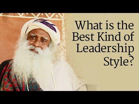 What is the Best Kind of Leadership Style ?   Sadhguru