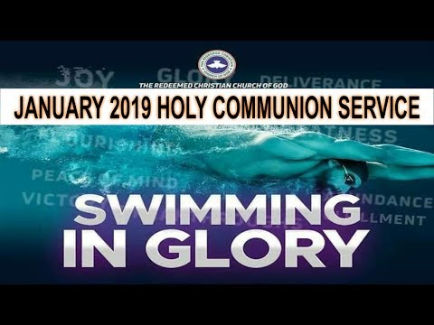 RCCG January 2019 HOLY COMMUNION SERVICE
