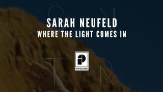 "Sarah Neufeld -""Where The Light Comes In"" (Official Audio)"