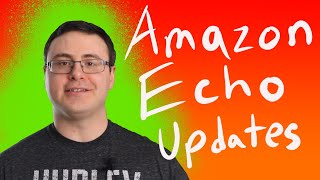 Amazon Echo New Updates and New Features For February 15, 2019