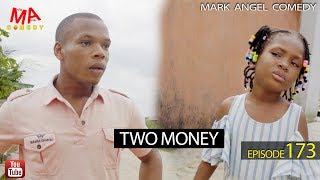 TWO MONEY Mark Angel Comedy Episode 173