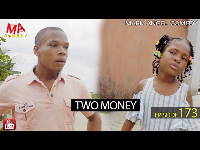 TWO MONEY (Mark Angel Comedy) (Episode 173)