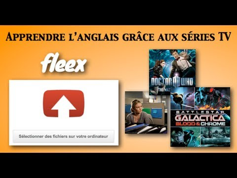 apprendre l 39 anglais gr ce aux s ries tv fleex youtube. Black Bedroom Furniture Sets. Home Design Ideas