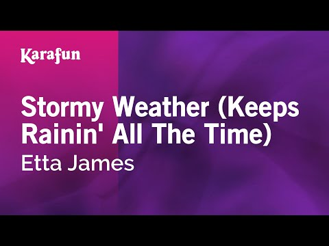 Karaoke Stormy Weather (Keeps Rainin' All The Time) - Etta James *