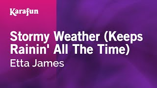 Karaoke Stormy Weather (Keeps Rainin
