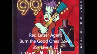 Watch Red Letter Agent Burn The Good Ones Down video