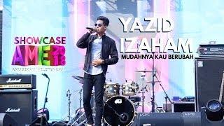 Showcase AME2018 - Yazid Izaham : Mudahnya Kau Berubah