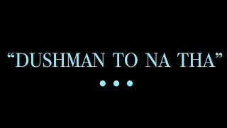 """""""Dushman To Na Tha"""" - Poetry By Amto"""
