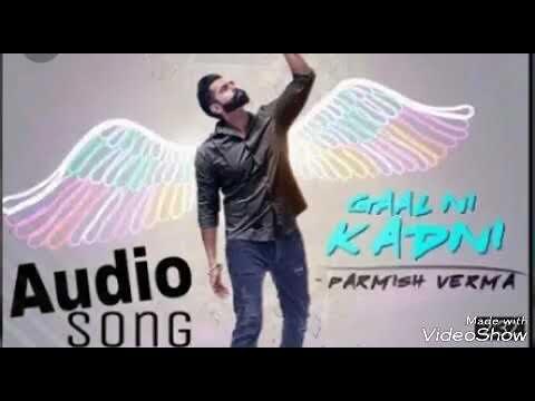 GAAL NI KADNI full mp3 song by Parmish Verma ,new 2017