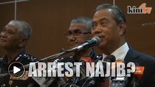 When will Najib be arrested, Muhyiddin asked at press conference