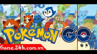 Game Pokemon Go - Video hướng dẫn chơi game Pokémon GO