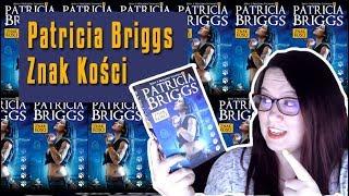 ZNAK KOŚCI, PATRICIA BRIGGS | RECENZJA