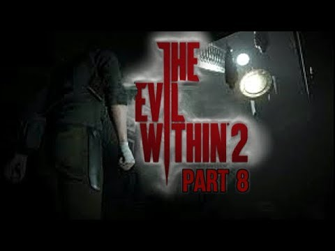 The Evil Within 2 Gameplay Walkthrough Part 8 Playthrough Let's Play