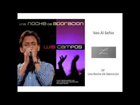 Luis Campos - Veo Al Señor (Cover Audio)