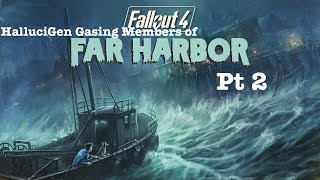 HalluciGen Gasing Members of Far Harbor Pt 2 | Fantastic Fallout