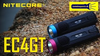 SvetelnaPosta.sk | LED Baterka Nitecore EC4GT - Limited Edition [VIDEO]