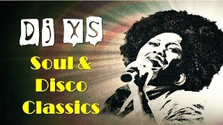 Dj XS Soul & Disco Mix - 2 Hours of Classic Soul & Disco Grooves - Free Download