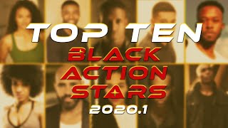 """Top Black Action Stars - """"Who's Next?"""" (2020.1)"""