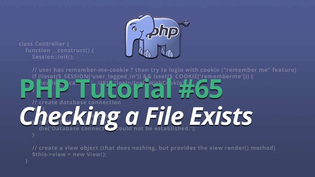 PHP Tutorial - #65 - Checking a File Exists