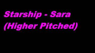 Starship - Sara (Higher Pitched) Video