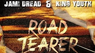 Jami Dread & King Youth - Road Tearer - June 2014