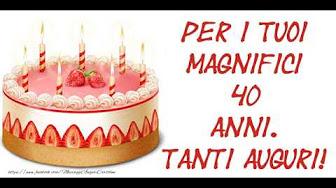 Auguri Di Buon Compleanno 40 Anni.Buon Compleanno 40 Anni Youtube