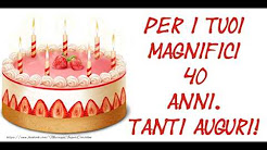 Buon Compleanno 40 Anni Youtube
