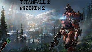 TITANFALL 2   Mission 2