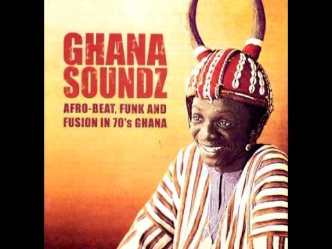 Ghana Soundz - Afro-beat Funk & Fusion in 1970's Ghana - Heaven