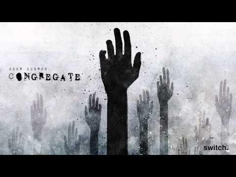 Adam Gubman - Congregate
