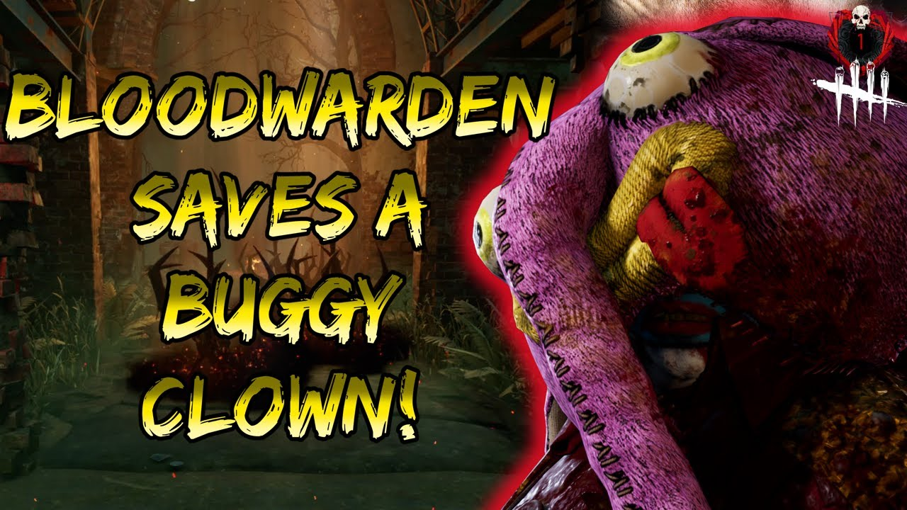Bloodwarden saves the day again! Bugged clown gameplay!   Dead by Daylight