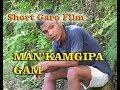 MAN'KAMGIPA  GAM - Short Garo Film - 2004